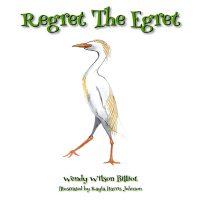 Front-Cover-Regret-The-Egret-800